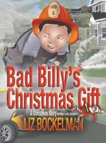 Bad Billy's Christmas Gift: A Christmas Story