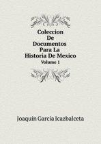 Coleccion de Documentos Para La Historia de Mexico Volume 1