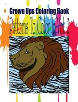 Grown Ups Coloring Book Patterns to Color in Vol. 2
