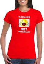 Ik ben hier niet vrijwillig t-shirt rood dames XL