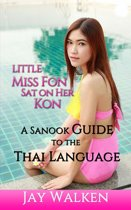 Omslag van 'Little Miss Fon Sat on Her Kon: A Sanook Guide to the Thai Language'