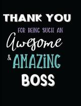 Thank You For Being Such An Awesome & Amazing Boss