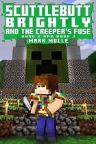 Scuttlebutt Brightly and the Creeper's Fuse, Book Two and Three (an Unofficial Minecraft Book for Kids Ages 9 - 12 (Preteen)