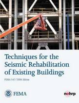 Techniques for the Seismic Rehabilitation of Existing Buildings (Fema 547)