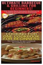 Ultimate Barbecue and Grilling for Beginners & Cooking for One Cookbook for Beginners