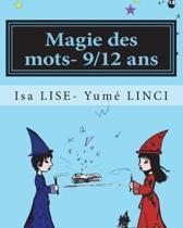 Magie Des Mots- 9/12 ANS