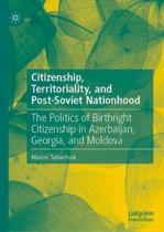 Citizenship, Territoriality, and Post-Soviet Nationhood