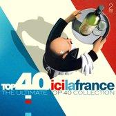 Top 40 - Ici La France