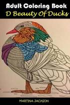 The Beauty of Ducks Coloring Book for Adults 6x9