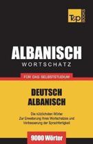 Wortschatz Deutsch-Albanisch F r Das Selbststudium - 9000 W rter