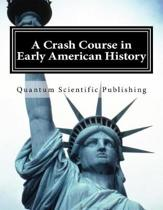 A Crash Course in Early American History