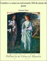 Camões e o amor no aniversario 304 da morte do poeta
