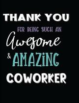 Thank You For Being Such An Awesome & Amazing Coworker