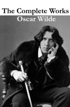 The Complete Works of Oscar Wilde (more than 150 Works)