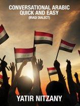 Conversational Arabic Quick and Easy: Iraqi Arabic