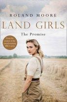 Land Girls: The Promise (Land Girls, Book 2)