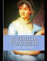 Juvenilia - Volume III (Annotated)