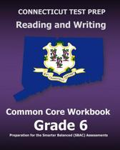 Connecticut Test Prep Reading and Writing Common Core Workbook Grade 6