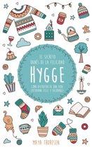 Hygge: El secreto danés de la felicidad. Como disfrutar de una vida cotidiana feliz y saludable