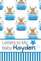 Letters to My Baby Hayden: Personalized Journal for New Mommies with Baby Boy Name