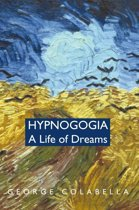 Hypnogogia: A Life of Dreams