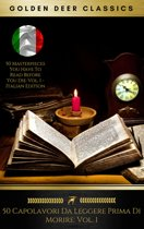 50 Capolavori Da Leggere Prima Di Morire: Vol. 1 (Golden Deer Classics)