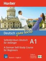 Deutsch Ganz Leicht A1 - A German Self-Study Course for Beginners