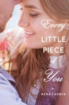 Every Little Piece of You