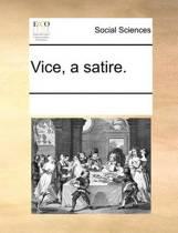Vice, a Satire