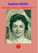 Madeleine comment ?