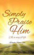 Simply Praise Him