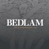 Bedlam - Live In Binghampton 1974