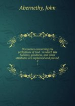 Discourses Concerning the Perfections of God Volume 2