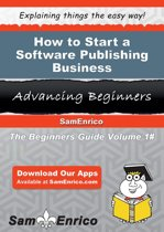 How to Start a Software Publishing Business
