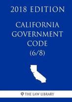 California Government Code (6/8) (2018 Edition)