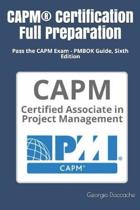CAPM(R) Certification Full Preparation: Pass the CAPM Exam - PMBOK Guide, Sixth Edition