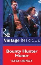 Bounty Hunter Honor (Mills & Boon Intrigue) (Code of the Cobra, Book 3)