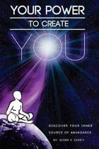 Your Power to Create You