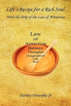 Life's Recipe for a Rich Soul - With the Help of the Law of Attraction