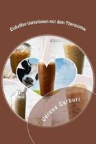 Eiskaffee Variationen mit dem Thermomix