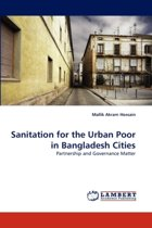 Sanitation for the Urban Poor in Bangladesh Cities