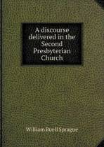 A Discourse Delivered in the Second Presbyterian Church