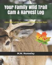 Your Family Wild Trail CAM & Harvest Log