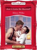 Just A Little Bit Married? (Mills & Boon Vintage Desire)