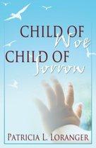 Child of Woe, Child of Sorrow