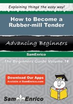 How to Become a Rubber-mill Tender
