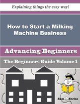 How to Start a Milking Machine Business (Beginners Guide)