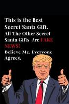 This Is the Best Secret Santa Gift. All the Other Secret Santa Gifts Are Fake News! Believe Me. Everyone Agrees.