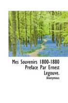 Mes Souvenirs 1800-1880 PR Face Par Ernest Legouv .