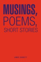 Musings, Poems, Short Stories